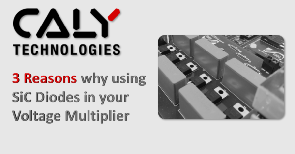 3 Reasons why using SiC Diodes in your High Voltage Multiplier
